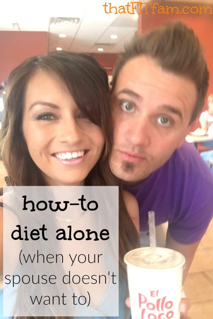 how to diet alone when your spouse doesn't want to
