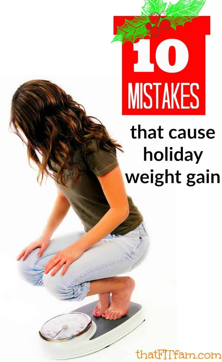 10 mistakes that cause holiday weight gain & how to avoid them! these diet tips promote weight loss and healthy fit living!