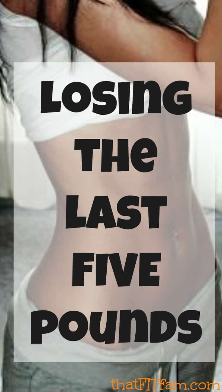 losing the last 5 pounds, weight loss isn't necessarily the answer.