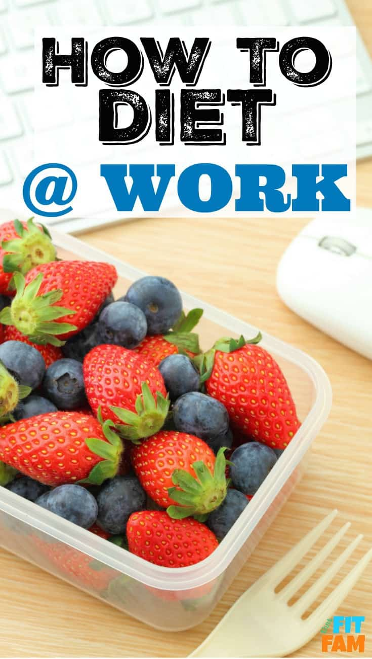 best tips for staying on your diet at work or dieting when you're busy. great for people with fitness and weight loss goals.