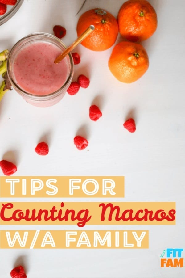 best tips for counting macros with a family, great for beginners to IIFYM #diettips #IIFYM #flexibledieting