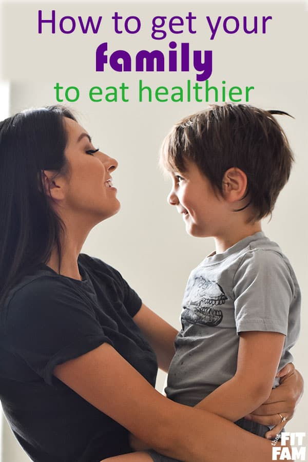 practical tips to get your family to eat healthier! this is so perfect if you have picky eaters!
