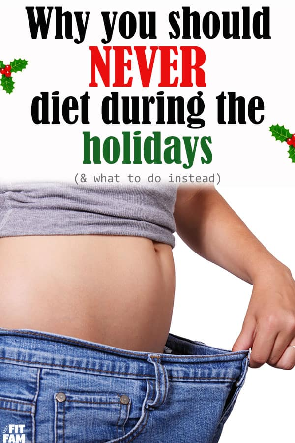 Why you should never diet during the holidays and what your health strategy should be instead along with some helpful tips!